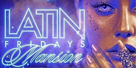 Mansion Latin Fridays tickets