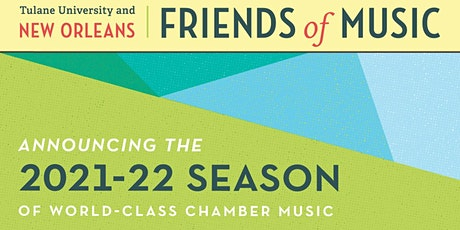 New Orleans Friends of Music 2021-22 Season (6-concert) tickets