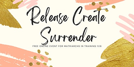 Release, Create, Surrender For Women *Free Online Experience* tickets