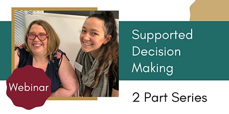 Supported Decision Making (2 Part Webinar) tickets