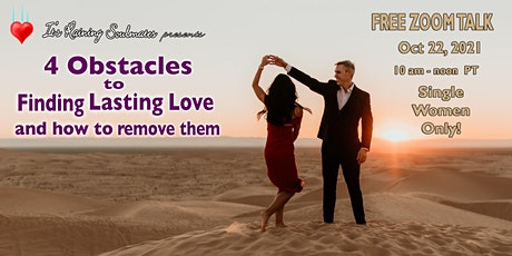 4 Obstacles to Finding Lasting Love and How to Remove Them tickets