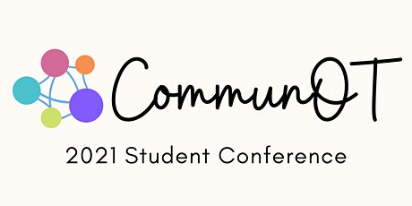CommunOT Occupational Therapy Student Conference 2021 tickets