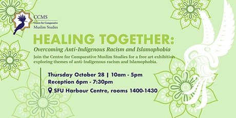 Healing Together: Overcoming AntiIndigenous Racism & Islamophobia Reception tickets