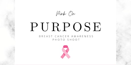 Pink on Purpose Breast Cancer Awareness Survivors Photo Shoot tickets