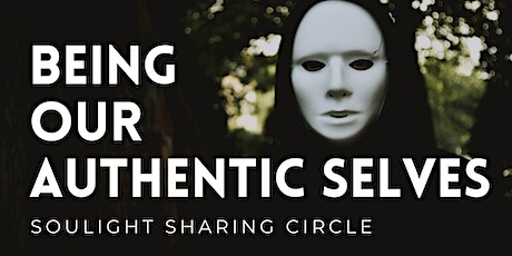 Being Our Authentic Selves - Soulight Sharing Circle tickets