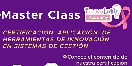 MASTER CLASS CERTIFICACIÓN: APLICACIÓN DE HERRAMIENTAS DE INNOVACIÓN G-3 entradas