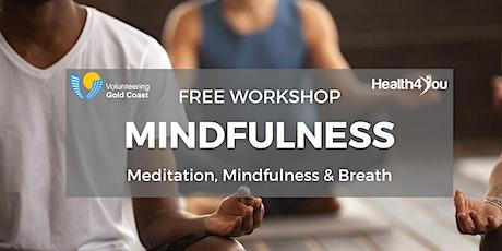 FREE WORKSHOP- Mindfulness (Meditation, Mindfulness & Breath ) tickets