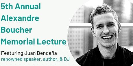 5th Annual Alexandre Boucher Memorial Lecture with Juan Bendaña tickets