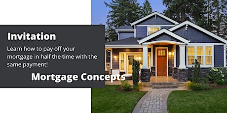 Mortgage Concepts (Pay off your mortgage in half the time) tickets