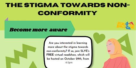 Online Roadshow: The Stigma Towards Non-Conformity tickets