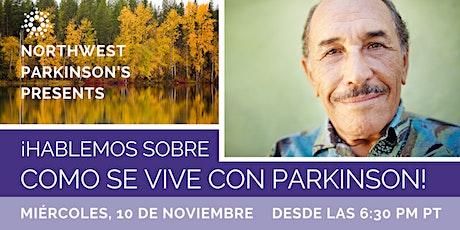 ¡Hablemos Sobre Como Se Vive Con Parkinson! tickets