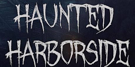 Haunted Harborside tickets