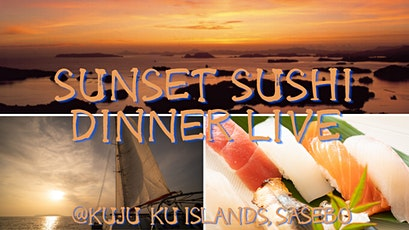 Sunset Sushi Dinner Live tickets