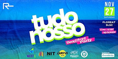 Tudo Nosso (Beachfront Party) tickets