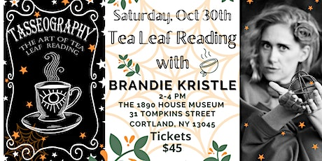 The 1890 House Museum Tasseography (Tea Leaf) event - Saturday  (2-4) tickets