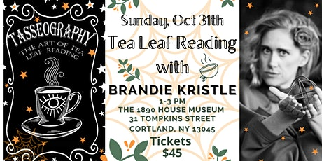 The 1890 House Museum Tasseography (Tea Leaf) event - Sunday (1-3) tickets