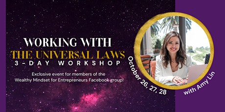 Working with the Universal Laws  3-Day Workshop tickets