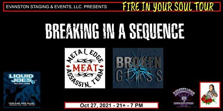 Fire In Your Soul  Tour - Breaking In A Sequence tickets