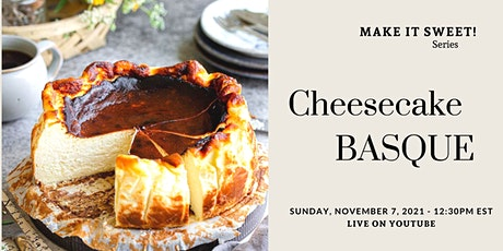 BURNT CHEESECAKE BASQUE Free workshop on YouTube tickets
