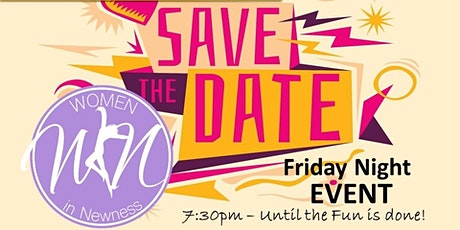 Save The Date: Women In Newness / Friday Night Event tickets