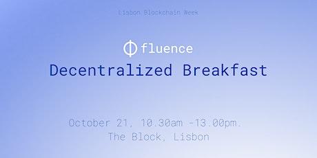Decentralized Breakfast by Fluence bilhetes