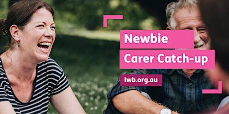 Newbie Carer Catchup tickets