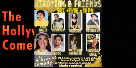 The Jiaoying and Friends show- The Hollywood Comedy SAT 11/06 @ 10pm tickets