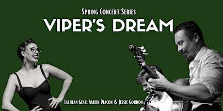 Spring Concert Series - Viper's Dream tickets