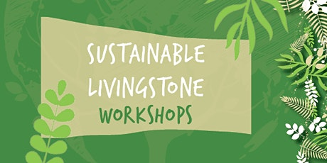 Sustainable Livingstone - Compost Workshop tickets