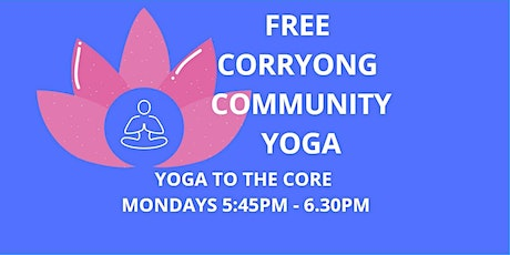 YOGA TO THE CORE - FREE CORRYONG COMMUNITY YOGA tickets