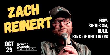 Friday Denver Comedy Underground: Zach Reinert (Sirius XM, Hulu) tickets