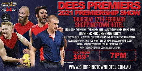 Year of the Dees! The 2021 Premiership Show at Shoppingtown Hotel! tickets