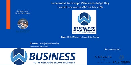 Lancement du Goupe WBusiness Liège City billets