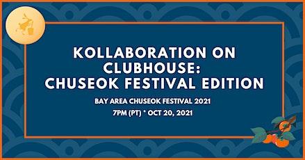 Kollaboration on Clubhouse: Chuseok Festival Edition tickets
