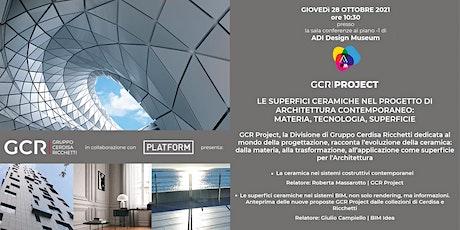 Le superfici ceramiche nel progetto di Architettura contemporaneo biglietti