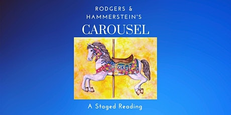 Carousel, the Musical: a Concert Staged Reading tickets