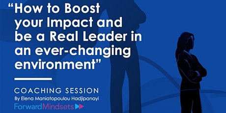 How to Boost your Impact & be a Real Leader in an everchanging environment tickets