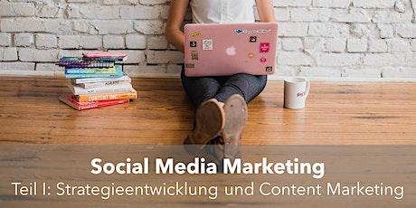 Social Media Marketing - Teil I: Strategieentwicklung und Content Marketing Tickets