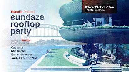 Blueprint presents- SUNDAZE- Harbourside rooftop party @Barangaroo House! tickets