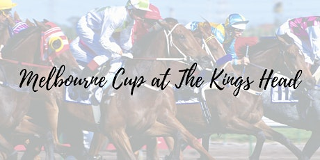 Melbourne Cup High Tea at The King's Head Hotel! tickets