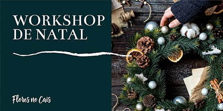 Workshop de Natal | Flores no Cais bilhetes