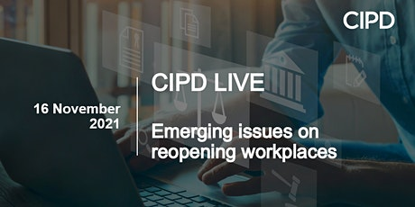 CIPD LIVE: Emerging issues on reopening workplaces tickets