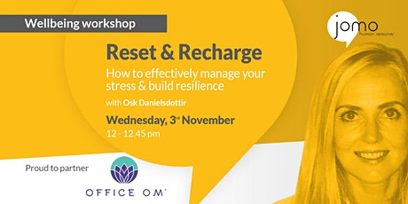 Reset & Recharge: How to effectively manage your stress & build resilience tickets