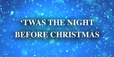 'Twas The Night Before Christmas tickets