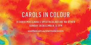 CAROLS IN COLOUR | Westfield Chermside