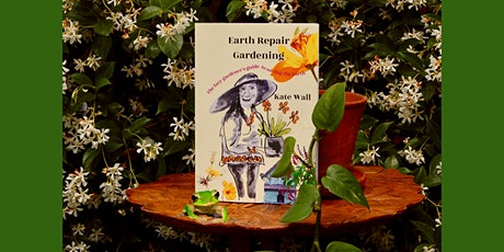 Earth Repair Gardening Book Launch tickets