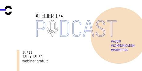 [Podcast 1/4] Le podcast au service de votre projet billets