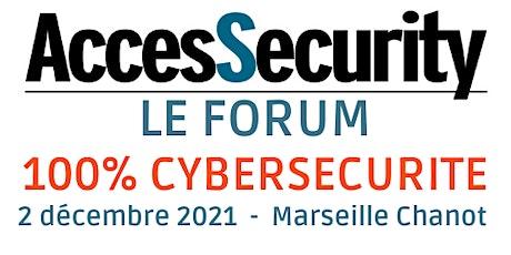 LE FORUM ACCESSECURITY 100% CYBERSECURITE billets