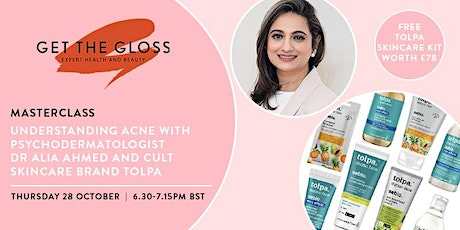 Understanding acne with psychodermatologist Dr Alia Ahmed tickets