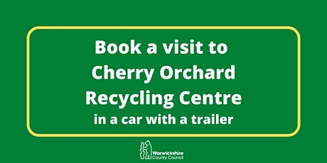 Cherry Orchard (car & trailer only) - Wednesday 27th October tickets